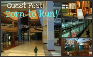 Born to Run: Why My Toddler LOVES Cincinnati Mall