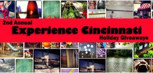 2nd Annual Experience Cincinnati Giveaways Return  (Closed)