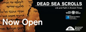 Dead Sea Scrolls at the Cincinnati Museum Center