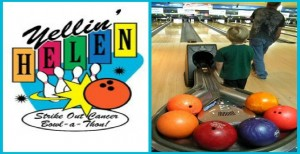 Help Strike Out Cancer-The 6th Annual Yellin' Helen Bowlathon