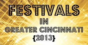Festivals in Cincinnati & Northern Kentucky {2013}