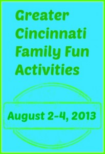 Family Friendly Things To Do This Weekend in Cincinnati & NKY{Aug. 2-4}
