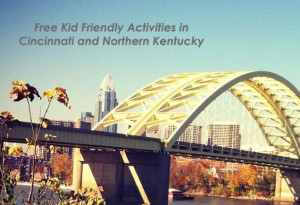 Guide to Free Kid Friendly Activities in Cincinnati and Northern Kentucky