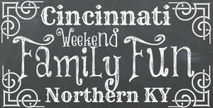 Family Friendly Fun in Cincinnati & NKY {Jan 10-12}