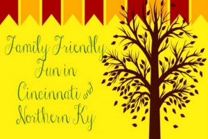 Family Friendly Things to Do in Cincinnati & NKY (Oct 3-5)