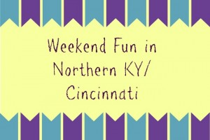 Family Friendly Things to Do in Cincinnati & NKY {March 28-30}