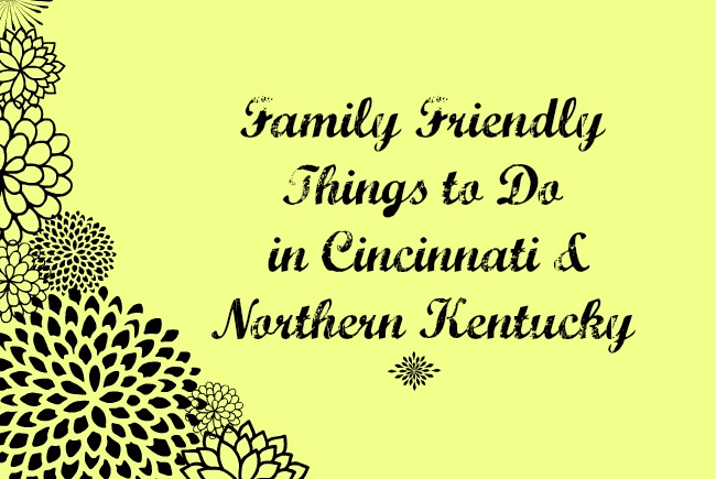 Family Friendly Things to Do in Cincinnati & NKY {July 19-20}