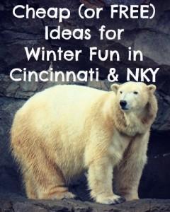 Cheap (or FREE) Ideas for Winter Fun in Cincinnati & NKY