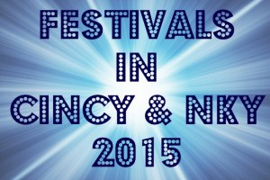 Festivals in Cincinnati & Northern Kentucky 2015