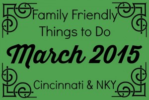 Family Friendly Things to Do in Cincinnati & NKY  {March 2015}