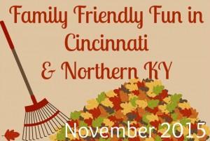 Family Friendly Fun in Cincinnati & NKY November 2015