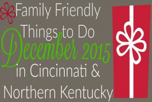 Family Friendly Things to Do in Cincinnati & NKY {December 2015}