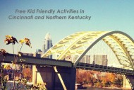 Guide to Free Kid Friendly Activities in Cincinnati and Northern Kentucky