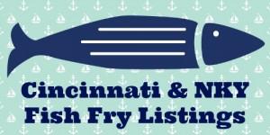 Northern Kentucky & Cincinnati Fish Fry Listings