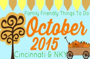 Family Friendly Things To Do in Cincinnati & NKY October 2015